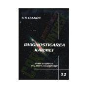 Diagnosticarea Karmei - Vol.12 - Viata ca bataia din aripi a fluturelui