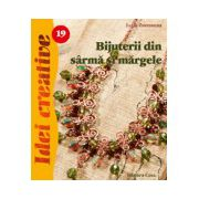 Bijuterii din sârmă şi mărgele. Ediţia a II-a revizuită - Idei creative 19