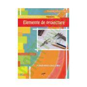 Elemente de proiectare: manual pentru clasa a XII - a, profil tehnic