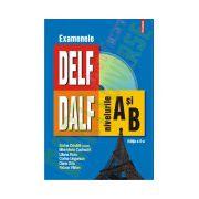 Examenele DELF/DALF: Nivelurile A si B