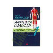 Anatomia Omului vol I. Aparatul locomotor