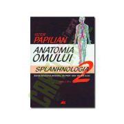 Anatomia omului vol II. Splanhnologia-Papilian