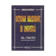 Dictionar bibliografic de lingvistica volumul I (1944-1972)