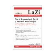 Codul de procedura fiscală şi Normele metodologice. Cu ultimele modificari si completari aduse prin O.G. nr. 8/2013