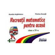 Recreatii matematice pentru acasa, clasa a IV-a