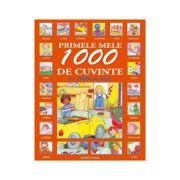 PRIMELE MELE 1000 DE CUVINTE CU 1000 DE POZE