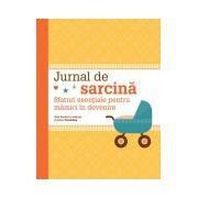 Jurnal de sarcină. Sfaturi esenţiale pentru mămici în devenire