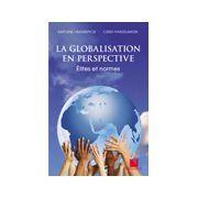 La Globalisation en perspective. Élites et normes