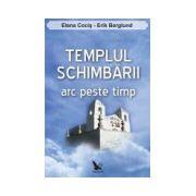 TEMPLUL SCHIMBARII ARC PESTE TIMP