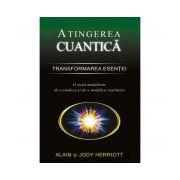Atingerea cuantică – Transformarea esenţei