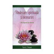 Vindecare spirituală şi nemurire
