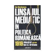 Linsajul Mediatic in Politica Romaneasca 1919. Adevarul vesrsus I.C. Bratianu