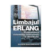 Limbajul ERLANG. Programarea sistemelor concurente si distribuite