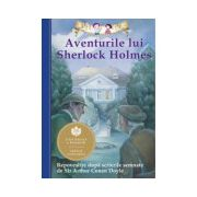 Aventurile lui Sherlock Holmes. Repovestire după scrierile semnate de Sir Arthur Conan Doyle