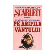 Alexandra Ripley. Scarlett - Volumul 3 (Continuarea romanului, Pe Aripile Vantului)
