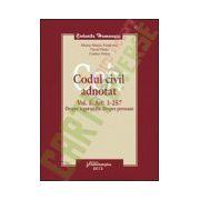 Codul civil adnotat - volumul I Art 1-257 Despre legea civila. Despre persoane