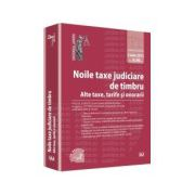 Noile taxe judiciare de timbru. Alte taxe, tarife si onorarii - Editie premium Legislatie consolidata