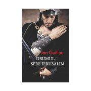 Drumul spre Ierusalim, Trilogia cruciadelor, Vol. 1