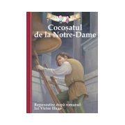 Cocoşatul de la Notre-Dame. Repovestire după romanul lui Victor Hugo