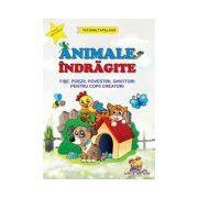 Animale indragite - Fise, poezii, povestiri, ghicitori pentru copii creatori