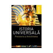 ISTORIA UNIVERSALA. VOL 1. PREISTORIA SI ANTICHITATEA