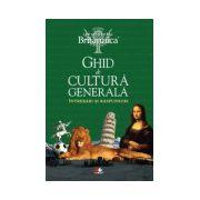 Ghid de cultură generală Britannica. Întrebări şi răspunsuri - Ediţia a IV-a