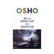 De la medicaţie la meditaţie