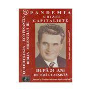 Pandemia crizei capitaliste dupa 24 ani de era Ceausista