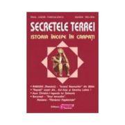Secretele Terrei - Istoria începe în Carpaţi Volumul 1