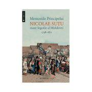 Memoriile Principelui Nicolae Suţu, mare logofăt al Moldovei 1789–1871
