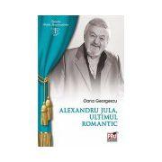 Alexandru Jula, ultimul romantic