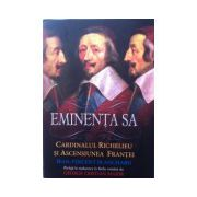 Eminenta Sa, Cardinalul Richelieu si ascensiunea Frantei
