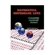 Matematica sistemelor loto: Probabilitati, combinatii, scheme