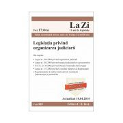Legislatia privind organizarea judiciara. Cod 545. Actualizat la 10.04.2014