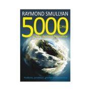 5000 i.Hr. si alte fantezii filosofice