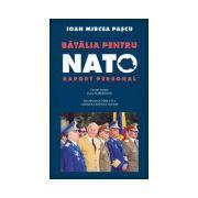 Batalia pentru NATO. Raport personal