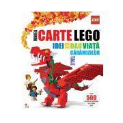 Marea carte Lego. Idei ce dau viaţă cărămizilor tale