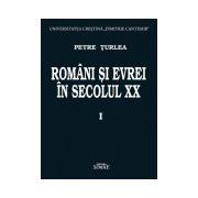 Romani si evrei in secolul XX. Volumul 1