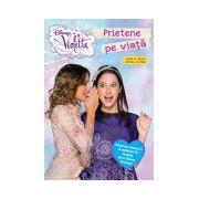 Violetta. Prietene pe viaţă