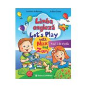 Limba engleza Lets Play with Max and Zuri. Anul I de studiu