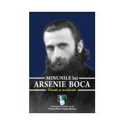 Minunile lui Arsenie Boca. Vazute si nevazute.