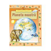 Enciclopedia preşcolarului. Planeta noastră