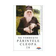 Ne vorbeste Parintele Cleopa (vol 16)