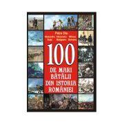 100 de mari batalii din istoria României
