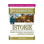 BACALAUREAT 2015. ISTORIE. MODELE DE SUBIECTE REPREZENTATIVE REZOLVATE SI NEREZOLVATE