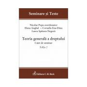 Teoria generala a dreptului. Caiet de seminar. Editia 2