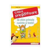Să citim primele cuvinte şi texte! auxiliar pentru clasa pregătitoare
