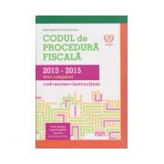 Codul de procedura fiscala 2013-2015, text comparat