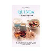 Quinoa. 50 de reţete gustoase cu cea mai hrănitoare dintre cereale