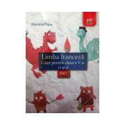 Limba franceza caiet pentru clasa a V-a L1 si L2, 2 in 1